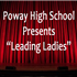 "Poway High School Presents ""Leading Ladies"""